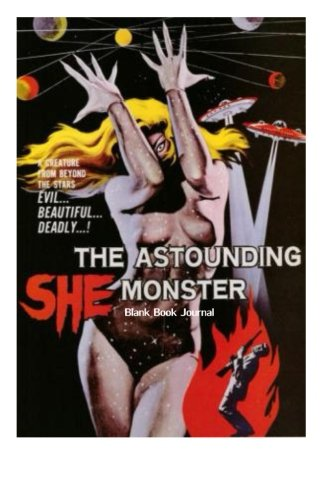 9781494258085: Astounding She-Monster Blank Book Journal: 100 pages, 6 x 9