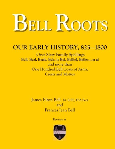 9781494258368: Bell Roots: Our Early History, 825-1800
