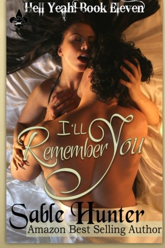 Ill Remember You Hell Yeah Book 11: Sable Hunter