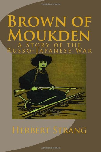 9781494260576: Brown of Moukden: A Story of the Russo-Japanese War