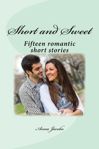 9781494261344: Short and Sweet: Fifteen romantic short stories