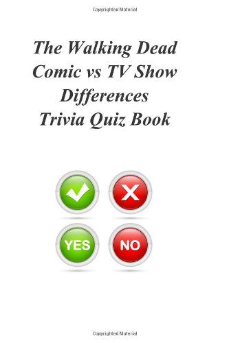 9781494261382: The Walking Dead Comic vs TV Show Differences Trivia Quiz Book