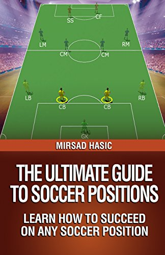 9781494261566: The Ultimate Guide to Soccer Positions