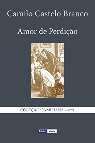 Amor de Perdicao: Memorias Duma Familia: Castelo Branco, Camilo