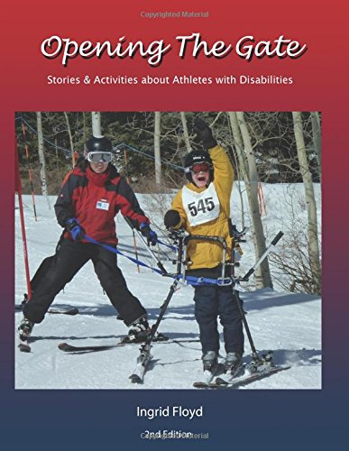 9781494265953: Opening the Gate: Stories & Activities about Athletes with Disabilities (Life Skills through Sports) (Volume 1)