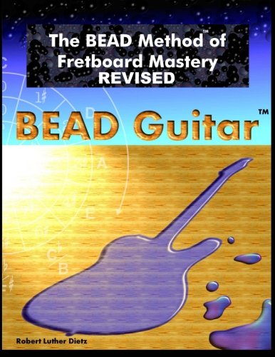9781494268657: The BEAD Method of Fretboard Mastery REVISED