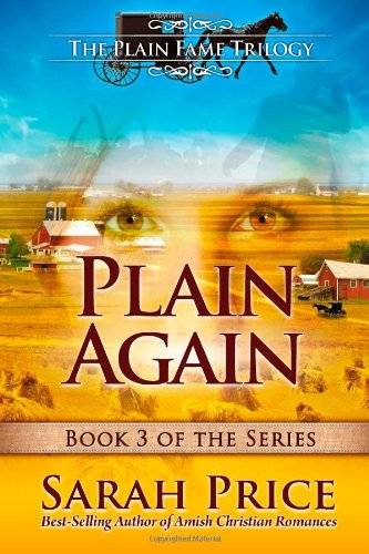 Plain Again (The Plain Fame Trilogy) (Volume 3): Sarah Price