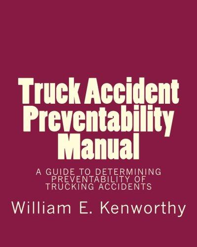 Truck Accident Preventability Manual: Kenworthy, William E