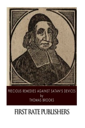 9781494269678: Precious Remedies Against Satan's Devices