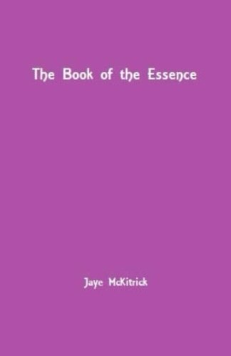 The Book of the Essence: Jaye McKitrick