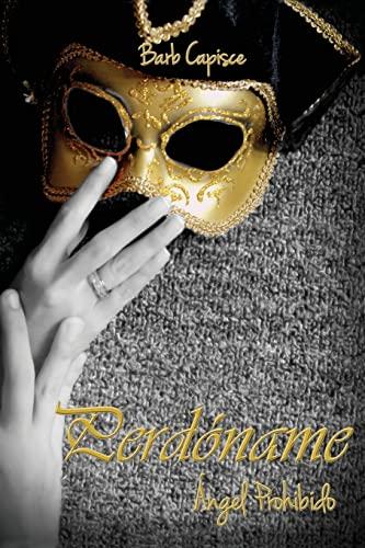 9781494270612: Perdoname: Angel Prohibido (Volume 6) (Spanish Edition)