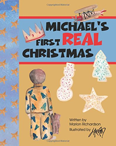 Michael s First Real Christmas (Paperback): Marion W Richardson