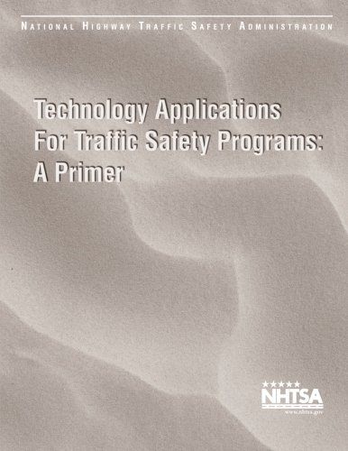 Technical Applications for Traffic Safety Programs: A Primer: National Highway Traffic Safety ...