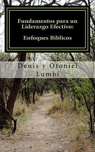 9781494276188: Fundamentos para un Liderazgo Efectivo: Enfoques Bíblicos