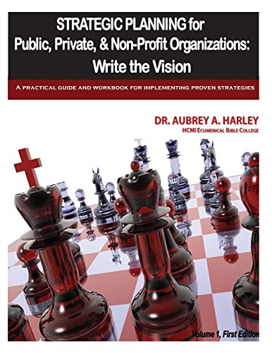 9781494276324: Strategic Planning for Public, Private, & Non-Profit Organizations: Write the Vision