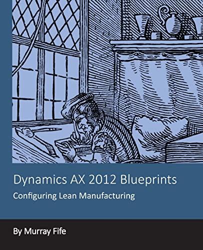 9781494277000: Dynamics AX 2012 Blueprints: Configuring Lean Manufacturing
