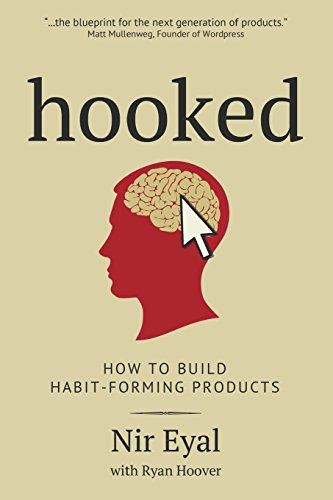 9781494277536: Hooked: How to Building Habit-Forming Products