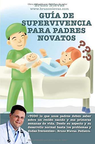 9781494279660: Guía de supervivencia para padres novatos: Cómo sobrevivir a un recién nacido (Spanish Edition)