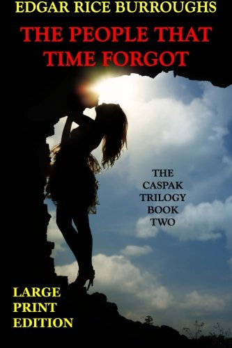 9781494281199: The People That Time Forgot - Large Print Edition (Caspak Trilogy) (Volume 2)