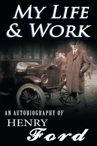 9781494283001: My Life & Work - An Autobiography of Henry Ford