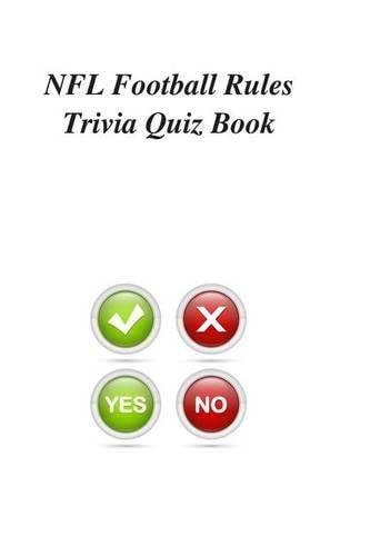 NFL Football Rules Trivia Quiz Book: Trivia Quiz Book
