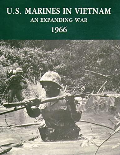 U.S. Marines in Vietnam: An Expanding War - 1966 (Marine Corps Vietnam Series): Jack Shulimson