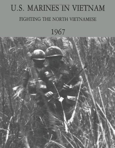 U.S. Marines in Vietnam: Fighting the North Vietnamese - 1967 (Marine Corps Vietnam Series): Telfer...