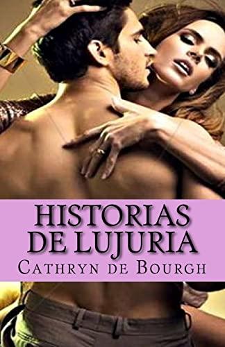 Historias de lujuria: colecci?n de relatos er?ticos: de Bourgh, Cathryn