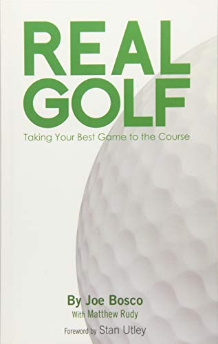 9781494286477: Real Golf: Taking Your Best Game to the Course