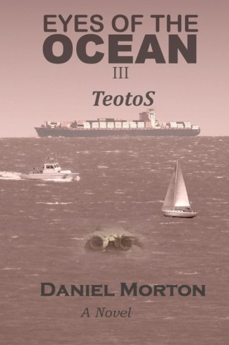 Eyes of the Ocean III: TeotoS (Volume: Morton, Daniel