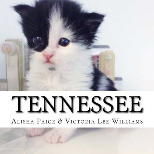 Tennessee: This is the true life story of a cat who survived against all odds to become an amazing ...