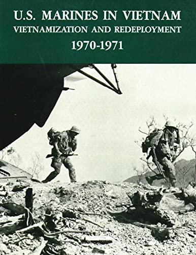 9781494287498: U.S. Marines in Vietnam: Vietnamization and Redeployment - 1970-1971 (Marine Corps Vietnam Series)