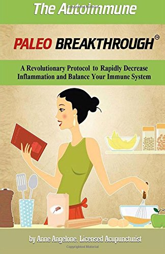 9781494288426: The Autoimmune Paleo Breakthrough Color Edition: A Revolutionary Protocol to Rapidly Decrease Inflammation and Balance Your Immune System