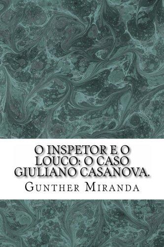 O Inspetor E O Louco: O Caso: Miranda, Gunther