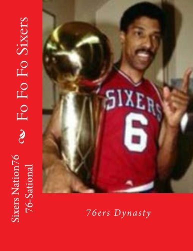 9781494289829: Fo Fo Fo Sixers: 76ers Dynasty