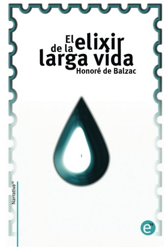 9781494290344: El elixir de la larga vida (Narrativa74) (Spanish Edition)