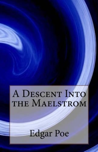 9781494290863: A Descent Into the Maelstrom