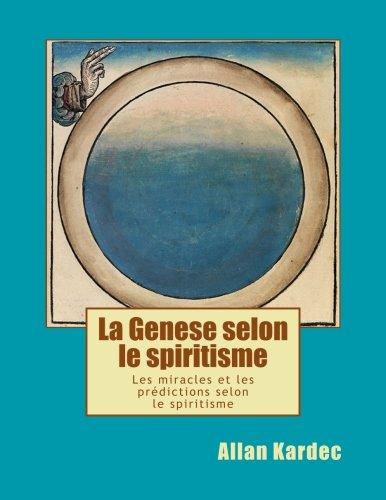 La Genese Selon Le Spiritisme: Les Miracles: Kardec, Allan