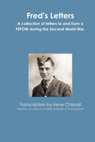 9781494294731: Fred's Letters: Letters to and from a FEPOW