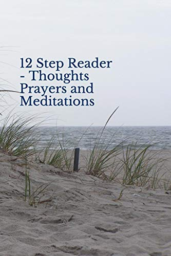 12 Step Reader - Thoughts Prayers and Meditations: M., Tom