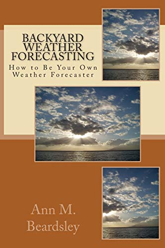 9781494296803: Backyard Weather Forecasting