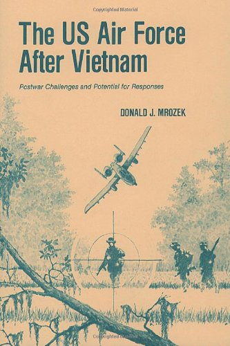 9781494297855: The US Air Force After Vietnam: Postwar Challenges and Potential for Responses