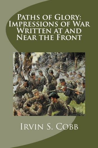 9781494300807: Paths of Glory: Impressions of War Written at and Near the Front