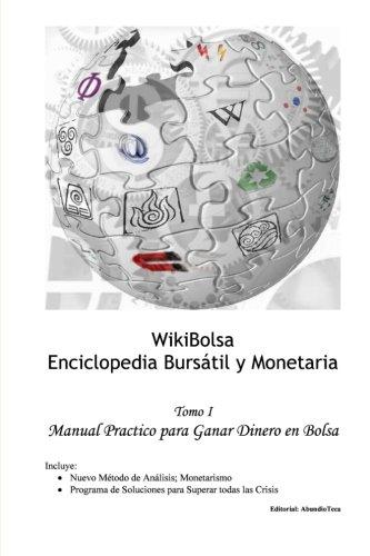 9781494302153: WikiBolsa. Enciclopedia Bursátil y Monetaria: Volumen 1: Manual Práctico para Ganar Dinero en Bolsa (Volume 1) (Spanish Edition)