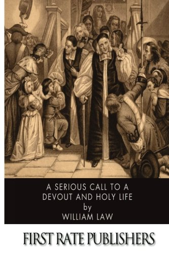 9781494302436: A Serious Call to a Devout and Holy Life