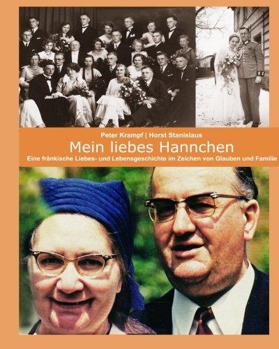 9781494302634: Mein liebes Hannchen: Eine fraenkische Liebes- und Lebensgeschichte im Zeichen von Glaube und Familie