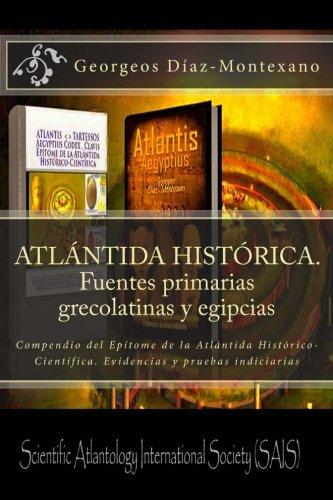9781494302733: ATLÁNTIDA HISTÓRICA. Fuentes primarias grecolatinas y egipcias: Compendio del Epítome de la Atlántida Histórico-Científica. Evidencias y pruebas ... Volume 3 (Atlantología Histórico-Científica)