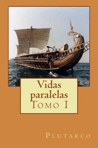 9781494303440: Vidas paralelas: Tomo I (Volume 1) (Spanish Edition)