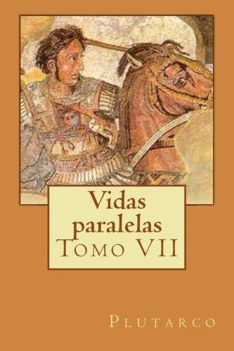 9781494304768: Vidas paralelas: Tomo VII: Volume 7