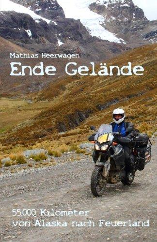 9781494305079: Ende Gelände - 55.000 Kilometer von Alaska nach Feuerland (German Edition)